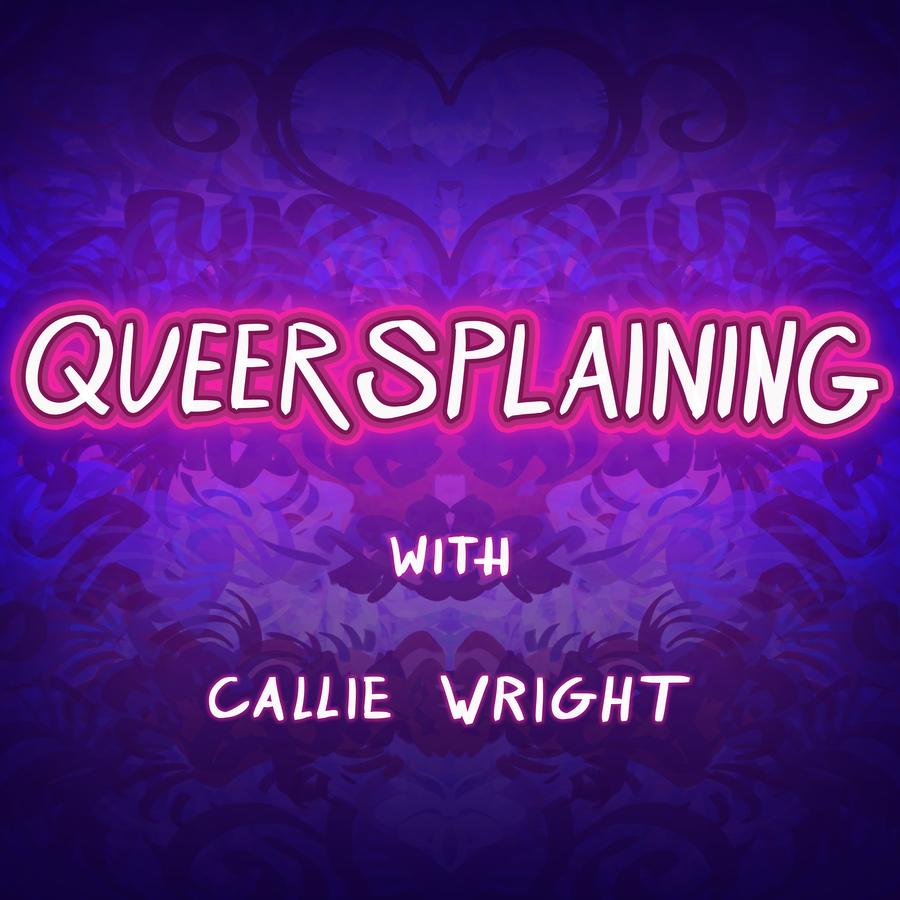Podcast - Queersplaining