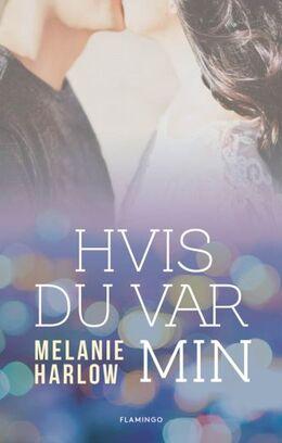 Melanie Harlow: Hvis du var min : roman