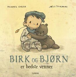 Michael Engler, Joëlle Tourlonias: Birk og Bjørn er bedste venner